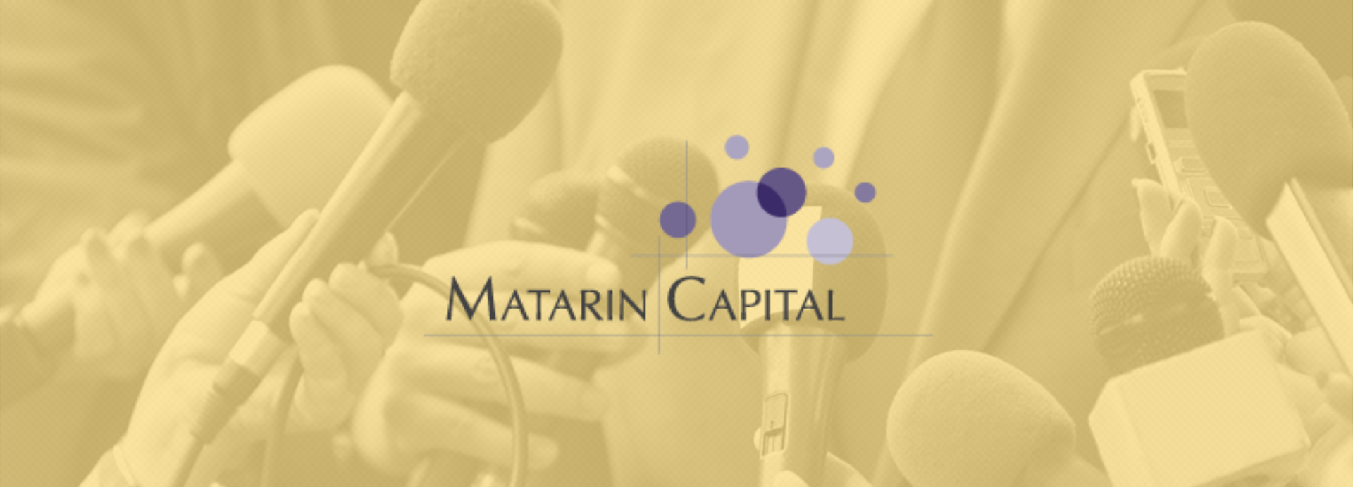 Matarin Capital Management Closing At End Of March